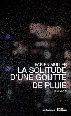 La solitude d'une goutte de pluie par Jean-Fabien