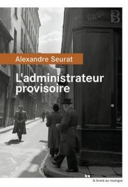 L\'administrateur provisoire par Alexandre Seurat