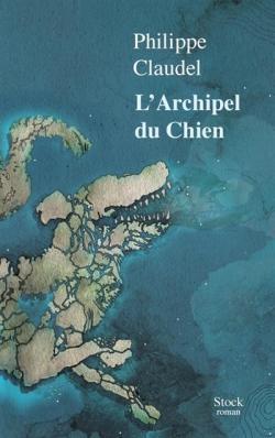 L'Archipel du chien par Claudel