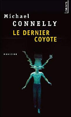 Le dernier coyote par Michael Connelly