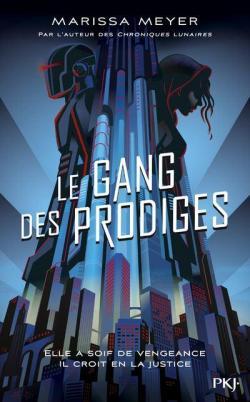Le Gang des Prodiges, tome 1 par Meyer