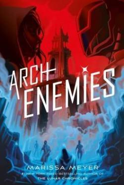 Le Gang des Prodiges, tome 2 : Archenemies par Meyer