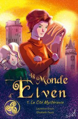Le Monde d'Elven, tome 1 : La Cité Mystérieuse par Erwin