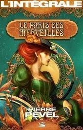 Le Paris des merveilles, Intégrale par Pierre Pevel