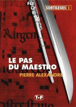 Le pas du maestro par Pierre Alexandre (III)