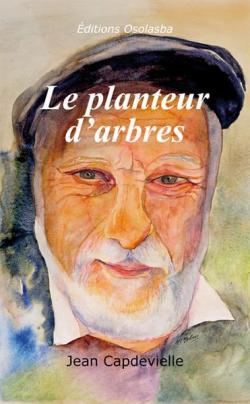 Le Planteur d\'arbres par Jean Capdevielle