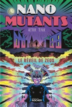 Le Reveil De Zeus Les Nano Mutants Arthur Tenor Babelio