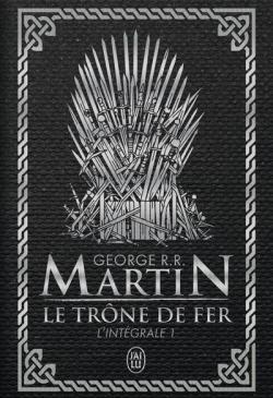Le Trone De Fer Integrale 1 A Game Of Thrones Babelio