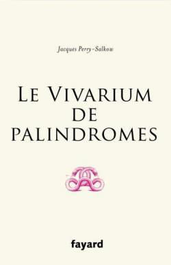 Le vivarium de palindromes par Perry-Salkow