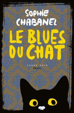 Le blues du chat par Sophie Chabanel
