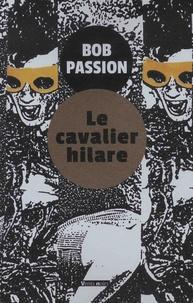 Le cavalier hilare par Bob Passion