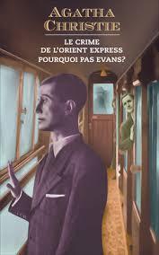 Le crime de l\'Orient Express - Pourquoi pas Evans par Agatha Christie