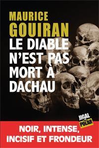 Le diable n\'est pas mort à Dachau par Maurice Gouiran