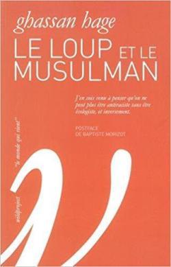 Le loup et le musulman par Ghassan Hage