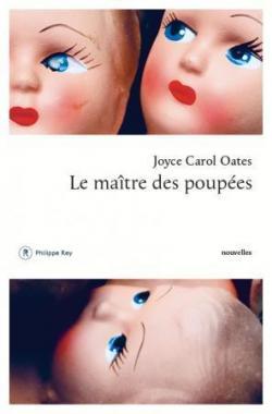 Le maître des poupées par Joyce Carol Oates Le Cabinet d'écritures d'Elise Vandel
