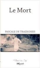 Le Mort par Pascale de Trazegnies