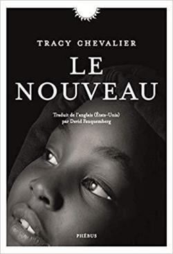 Le nouveau par Tracy Chevalier