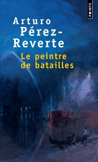 Le peintre de batailles par Arturo Pérez-Reverte