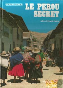 Le Pérou secret par Patrick Mathé