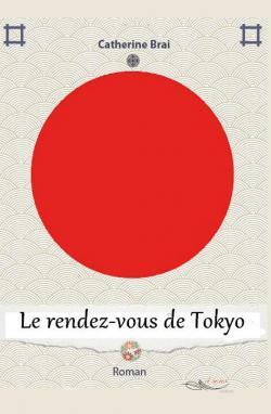 Le rendez-vous de Tokyo par Catherine Brai