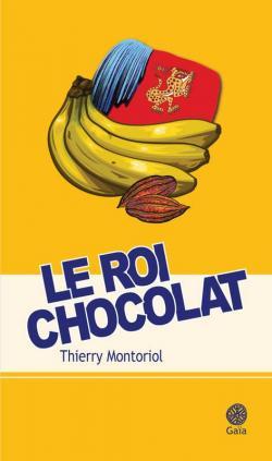 Le roi chocolat par Montoriol