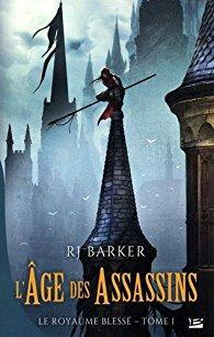 RJ Barker - L'Âge des assassins - Tome 1 : Le Royaume blessé