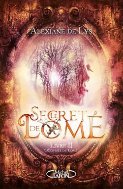 Le secret de Lomé, tome 2 par Alexiane de Lys