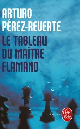 Le Tableau Du Maitre Flamand Arturo Perez Reverte Babelio
