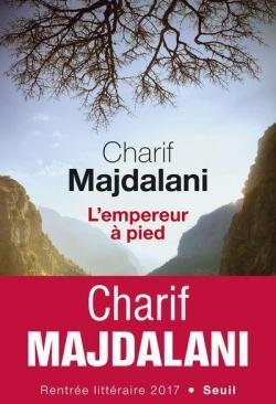 L'Empereur À Pied – Charif Majdalani (2017)