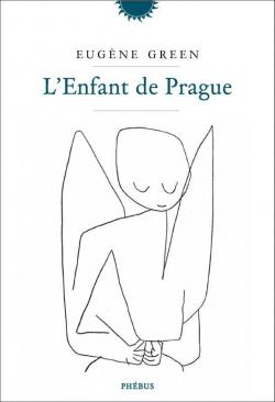 L'enfant de Prague par Eugene Green