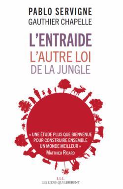 L Entraide L Autre Loi De La Jungle Pablo Servigne Babelio