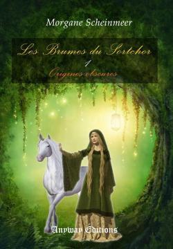 Les Brumes du Sortchor, tome 1 : Origines Obscures par Scheinmeer