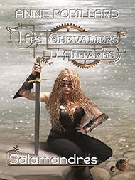 Les Chevaliers d\'Antarès, tome 5 : Salamandres par Anne Robillard