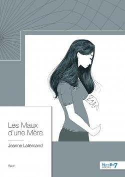 Les Maux d\'une Mère par Jeanne Lallemand