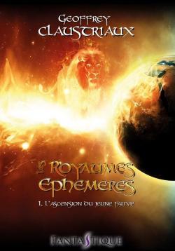 Les Royaumes Éphémères Tome 1 : L'Ascension du Jeune Fauve par Claustriaux