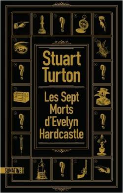 Les sept morts d'Evelyn Hardcastle par Stuart Turton