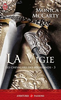 Les chevaliers des Highlands, tome 3 : La vigie  par Monica McCarty