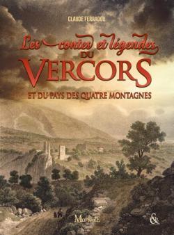 Les contes et légendes du Vercors et du pays des quatre montagnes par Ferradou