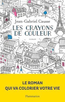 d1bdf05c933 Les crayons de couleur - Jean-Gabriel Causse - Babelio