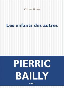 Les enfants des autres - Pierric Bailly - Babelio