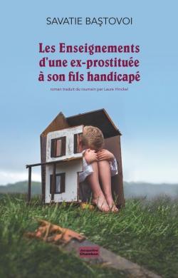 Les enseignements d\'une ex-prostituée à son fils handicapé par Savatie Bastovoi