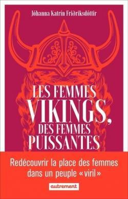 Les femmes vikings, des femmes puissantes par Friðriksdóttir