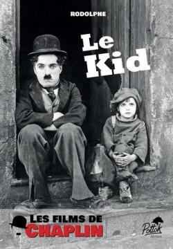 Les films de Chaplin - Le Kid par Rodolphe