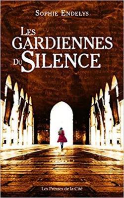 Les gardiennes du silence par Sophie Endelys