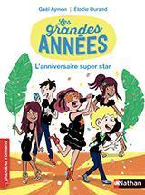 Les grandes années : L\'anniversaire super star - Premiers romans Dès 7 ans par Gaël Aymon