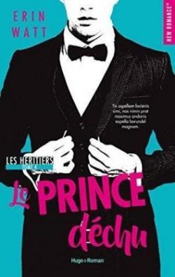 Les héritiers, tome 4 : Le prince déchu - Erin Watt - Babelio