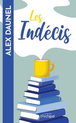 Les Indécis par Alex Daunel