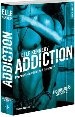 Les insurgés, tome 2 : Addiction par Elle Kennedy