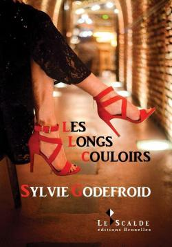 Les longs couloirs - Sylvie Godefroid - Babelio