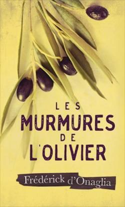 Frédérick d'Onaglia - Les murmures de l'olivier